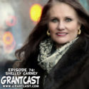 15 Minutes with Shelley Carney – GrantCast #74