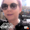 15 Minutes with Mystery Science Theatre 3000's Beez McKeever – GrantCast #94