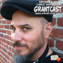 15 Minutes with podcast pioneer Lance Anderson – GrantCast #96
