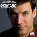 15 Minutes with comedian Rob Paravonian – GrantCast #97