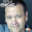 15 Minutes With actor, writer, director Tom Konkle – GrantCast EPISODE #103