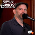 15 Minutes With comedic songwriter Bill Larkin – GrantCast #106