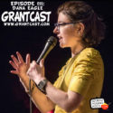 15 Minutes With comedian and author Dana Eagle – GrantCast #111