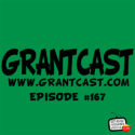 A Lesson From My Favorite Podcast  – GrantCast #167