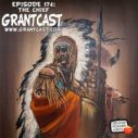 174 – The Chief – The GrantCast