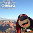 175 – How a puppet dog saved my life! – The GrantCast