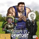 191 – The Cauldron of Hate – Chapters 20 & 21 – The GrantCast